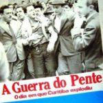 A Guerra do Pente - O dia em que Curitiba explodiu
