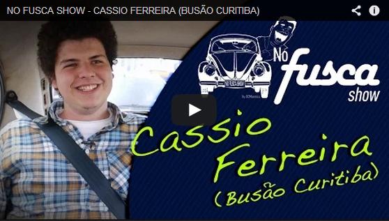 NO FUSCA SHOW - CASSIO FERREIRA (BUSÃO CURITIBA)
