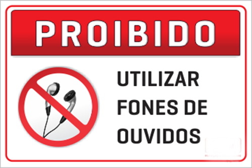 proibido uso de fone de ouvido